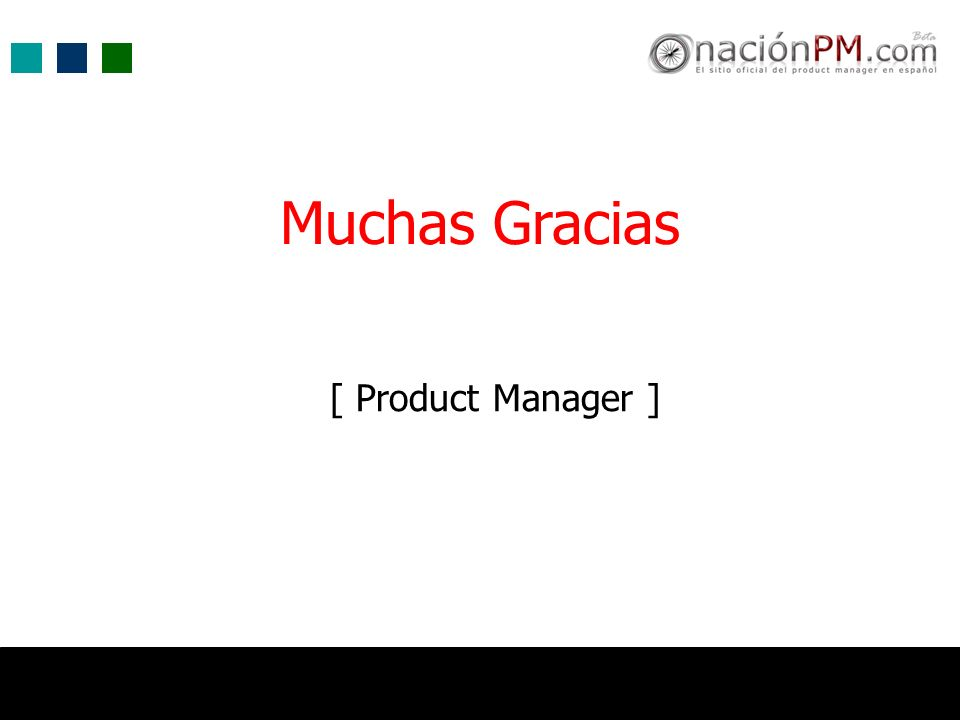 Muchas Gracias [ Product Manager ]